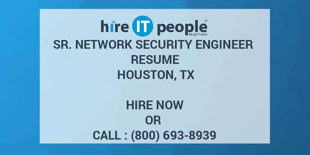 Sr  Network Security Engineer Resume Houston, TX - Hire IT
