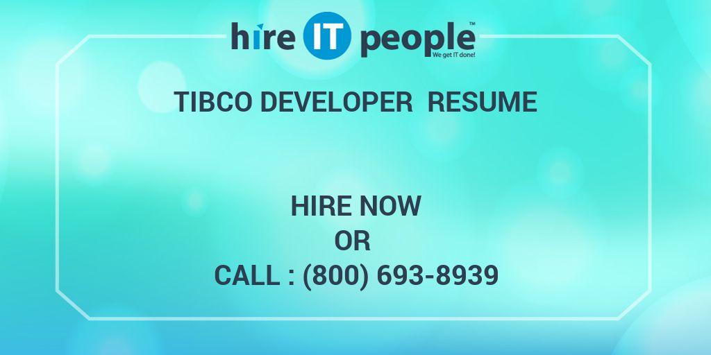 tibco developer resume hire it people we get it done