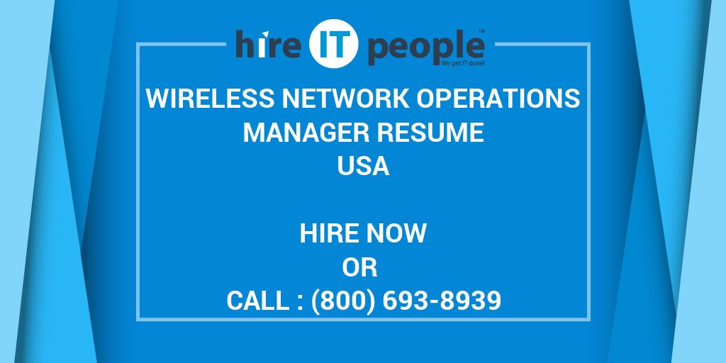 Wireless Network Operations Manager Resume Hire It