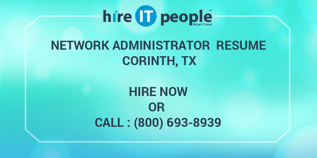 Network Administrator Resume Corinth, TX - Hire IT People - We get