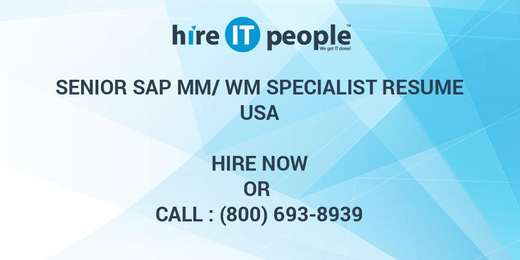 Senior SAP MM/WM Specialist Resume - Hire IT People - We get