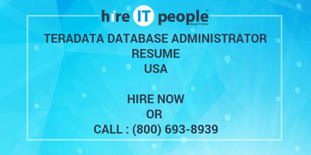 teradata database administrator resume hire it people we get it done - Teradata Dba Resume