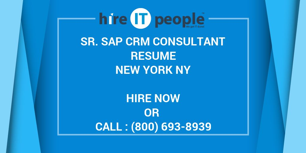 sr sap crm consultant resume new york ny hire it people we