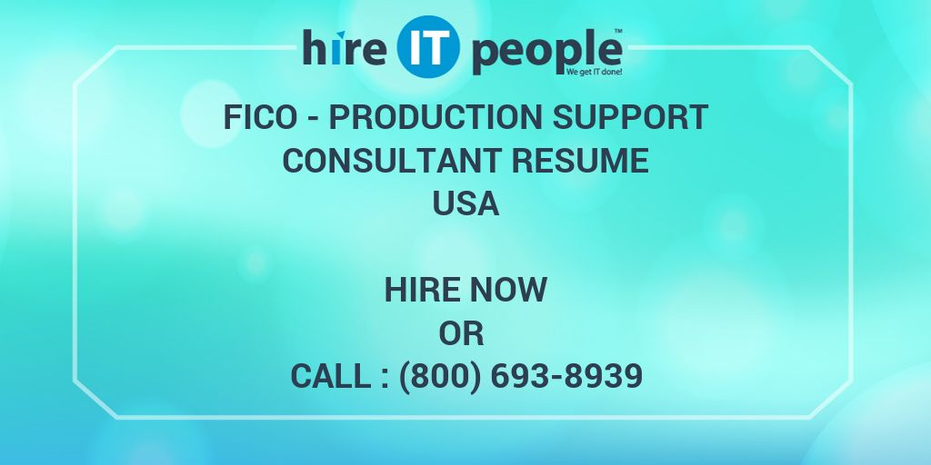 fico production support consultant resume hire it people we get it done