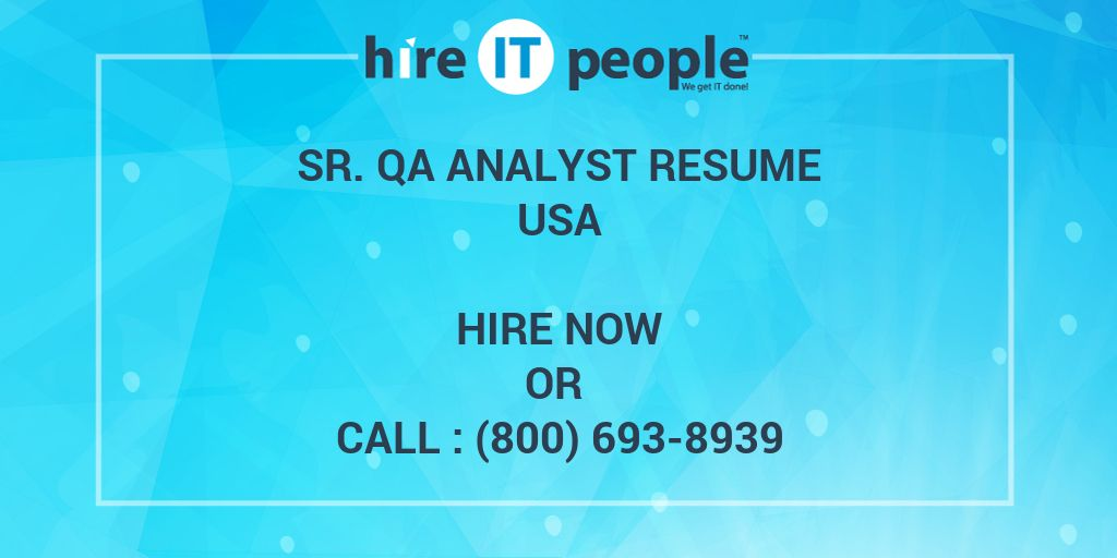 Sr  QA Analyst Resume - Hire IT People - We get IT done