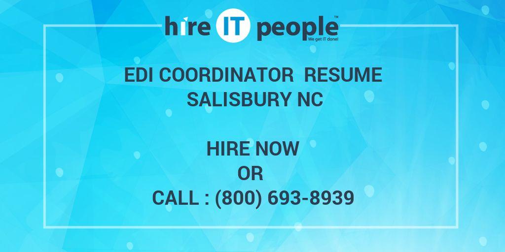 EDI Coordinator Resume Salisbury NC - Hire IT People - We get IT done