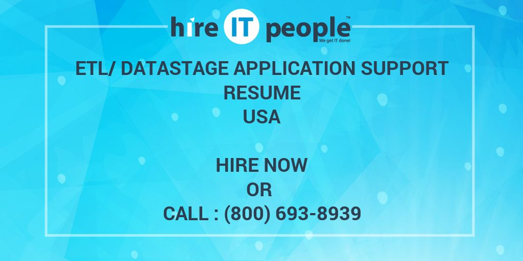 etl datastage application support resume hire it people we get