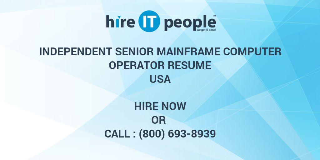 Independent senior mainframe computer operator resume hire it independent senior mainframe computer operator resume hire it people we get it done altavistaventures Gallery