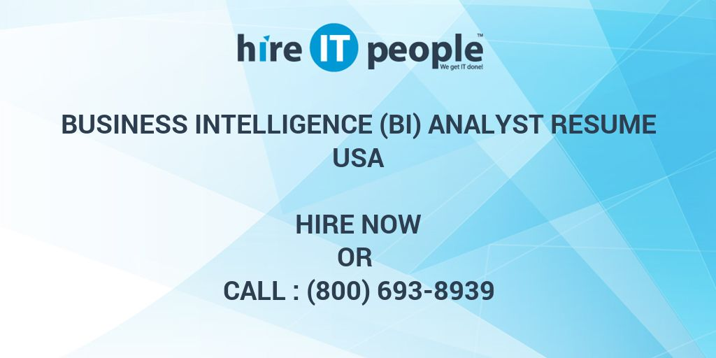 Business Intelligence (BI) Analyst Resume - Hire IT People - We get ...