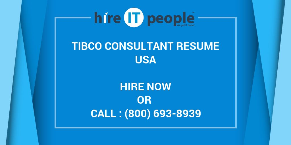 tibco consultant resume hire it people we get it done
