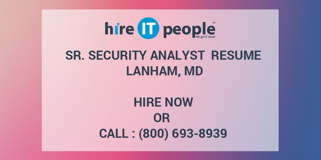 Sr  Security Analyst Resume Lanham, MD - Hire IT People - We