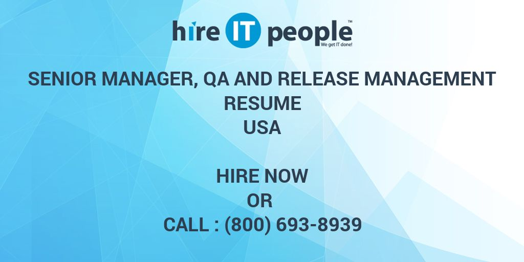 Senior Manager, QA and Release Management Resume - Hire IT People ...