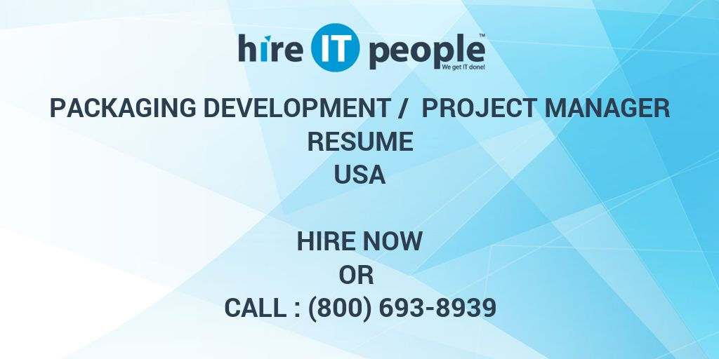 Packaging Development / Project Manager Resume - Hire IT People - We ...