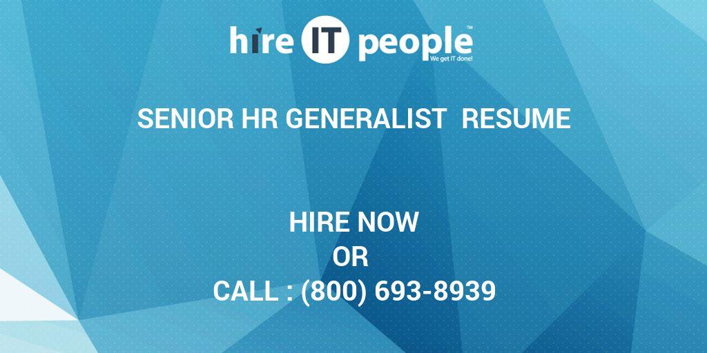 Senior HR Generalist Resume - Hire IT People - We get IT done