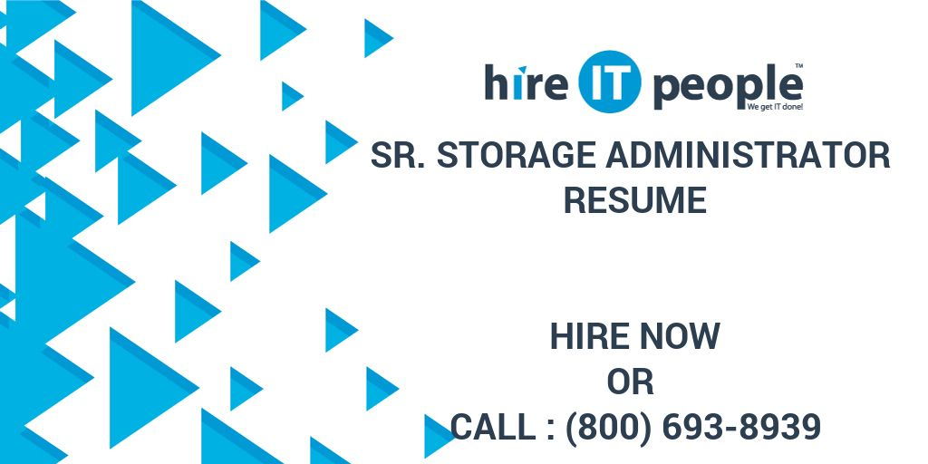 Sr Storage Administrator Resume Hire IT People We Get IT Done