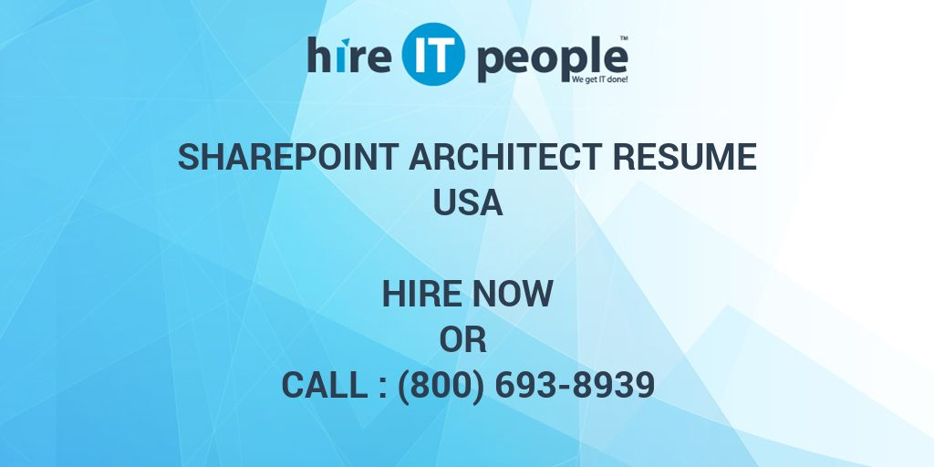 Sharepoint Architect Resume - Hire IT People - We get IT done