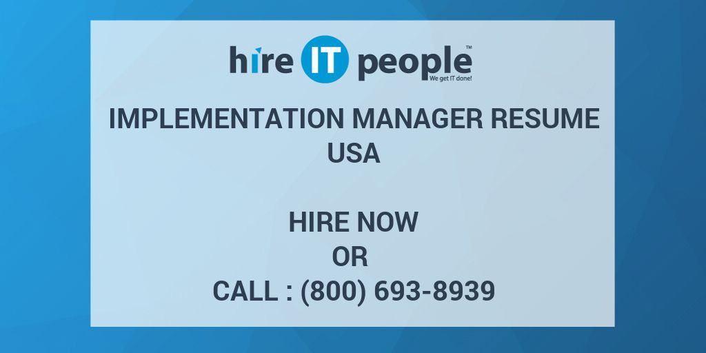 Implementation Manager Resume - Hire IT People - We get IT done