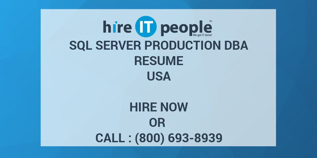 sql server production dba resume hire it people we get it done