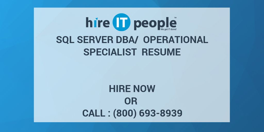 SQL Server DBA/ Operational Specialist Resume - Hire IT People - We ...