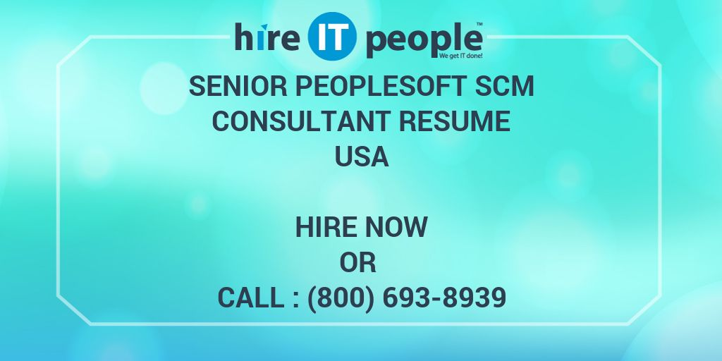 senior peoplesoft scm consultant resume hire it people we get it done - People Soft Consultant Resume