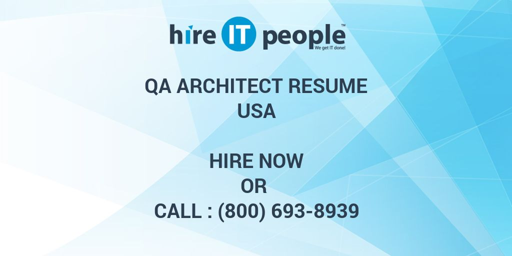 qa architect resume hire it people we get it done