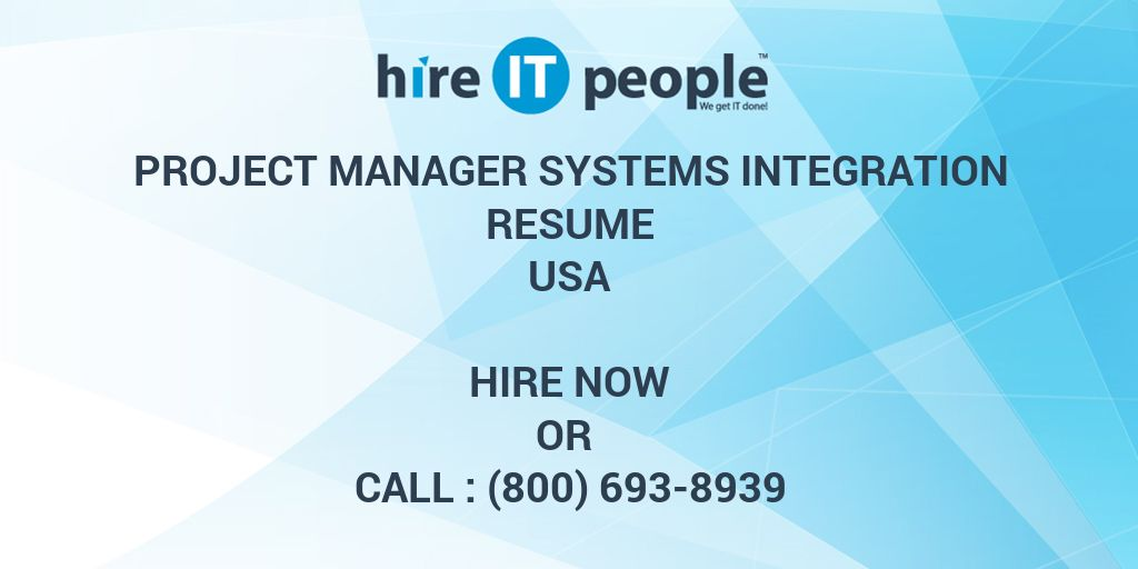 Project Manager Systems Integration Resume - Hire IT People - We get ...