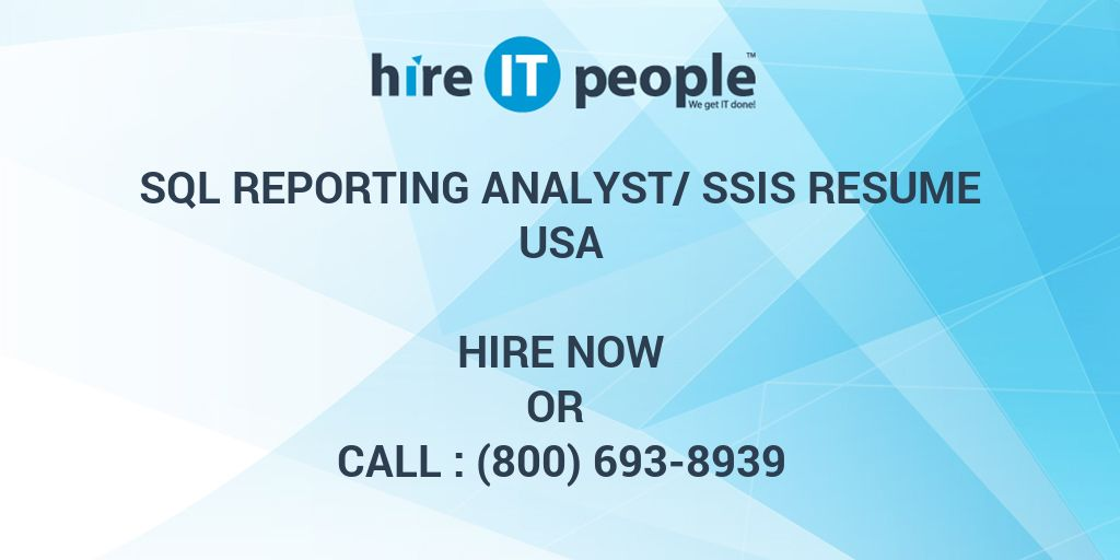sql reporting analyst ssis resume hire it people we get it done