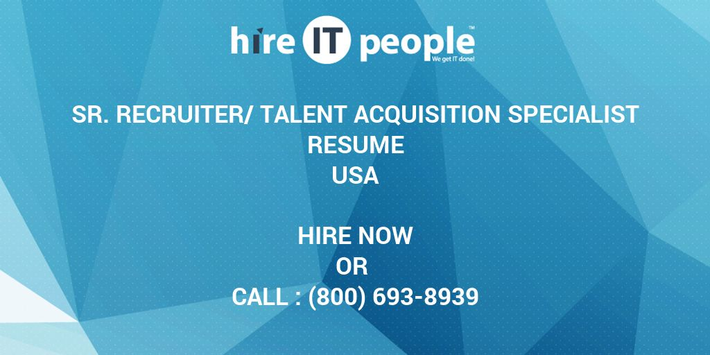 Sr. Recruiter/Talent Acquisition Specialist Resume - Hire IT People ...