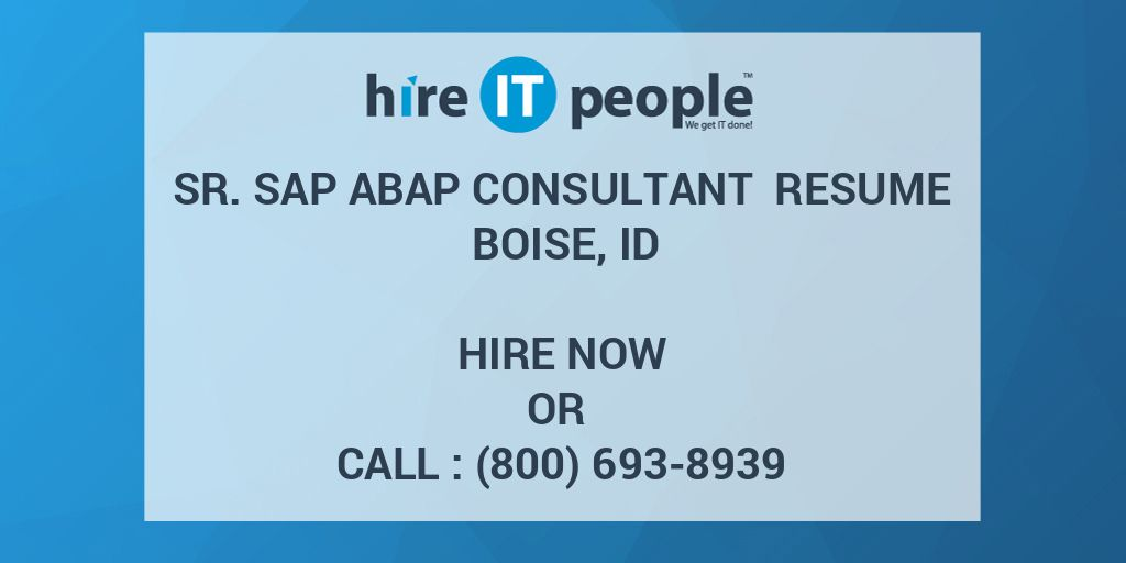 Sr  SAP ABAP Consultant Resume Boise, ID - Hire IT People