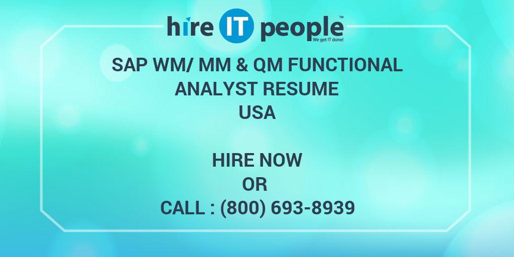 sap wm  mm  u0026 qm functional analyst resume - hire it people