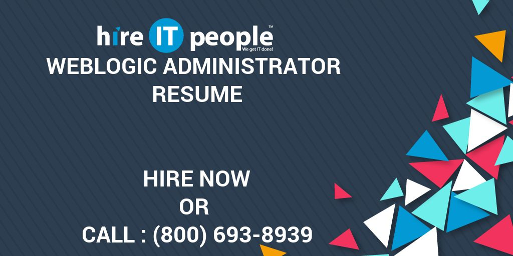 weblogic administrator resume hire it people we get it done