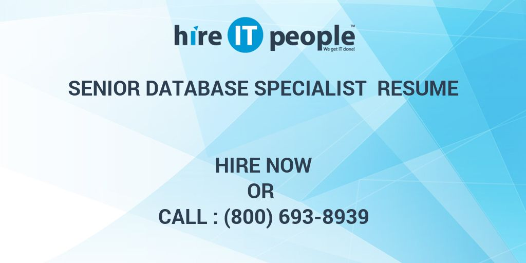 Senior Database Specialist Resume - Hire IT People - We get IT done