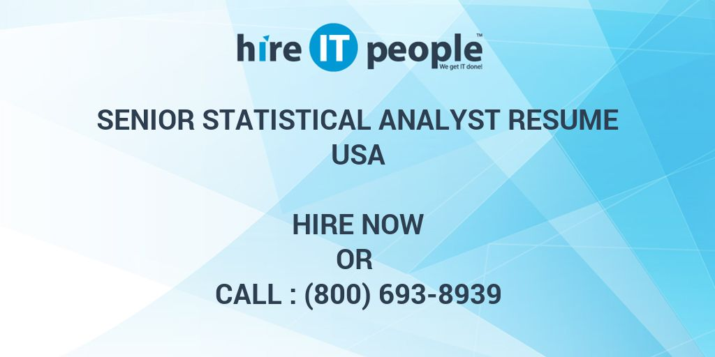 SENIOR STATISTICAL ANALYST RESUME - Hire IT People - We get IT done
