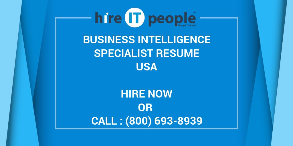 business intelligence specialist resume hire it people we get