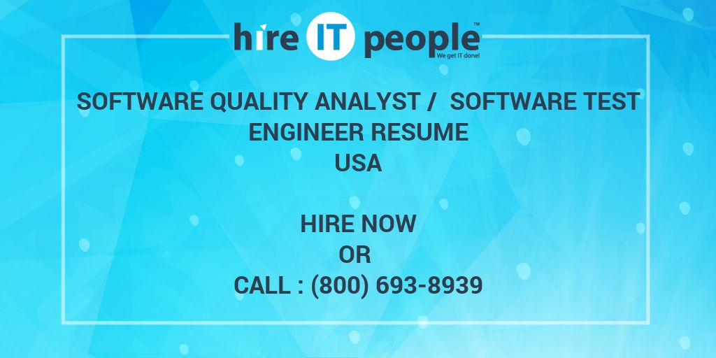 Software Quality Analyst / Software Test Engineer Resume - Hire IT ...