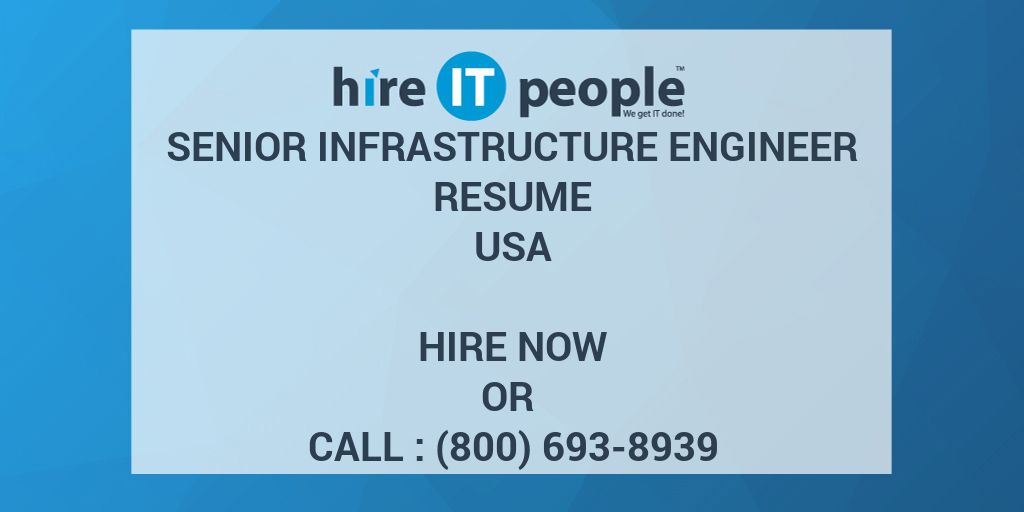 Senior Infrastructure Engineer Resume - Hire IT People - We get IT done
