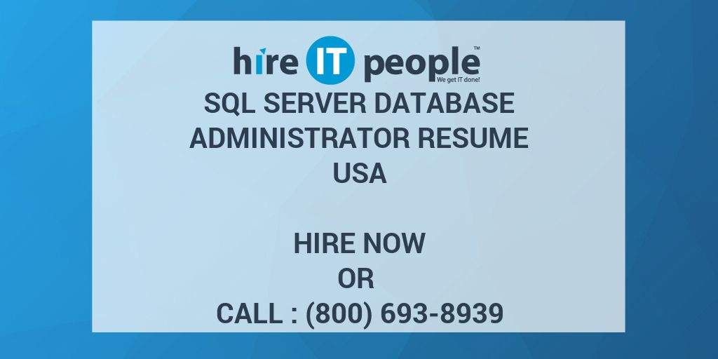 sql server database administrator resume hire it people we get