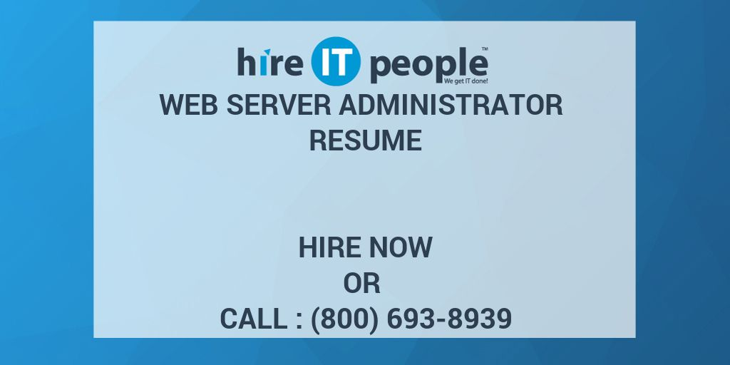 Web Server Administrator Resume - Hire IT People - We get IT done