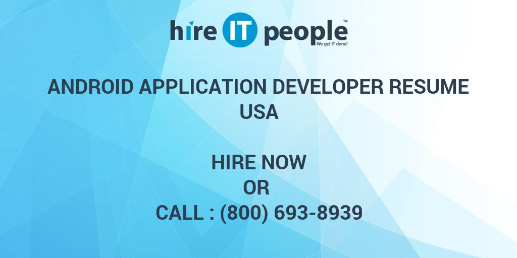 Android Application Developer Resume  Hire It People  We Get It Done