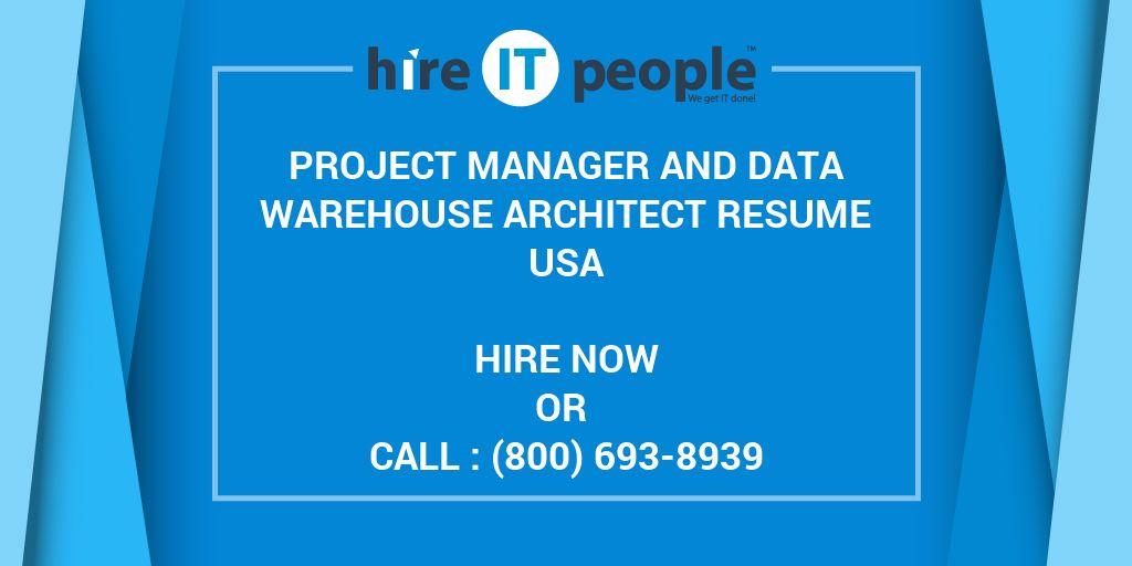 Project Manager and Data Warehouse Architect Resume - Hire IT People ...