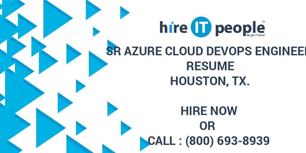 Sr Azure Cloud Devops Engineer Resume Houston Tx Hire It People We Get It Done