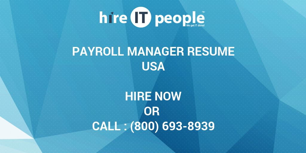 Payroll Manager Resume - Hire IT People - We get IT done