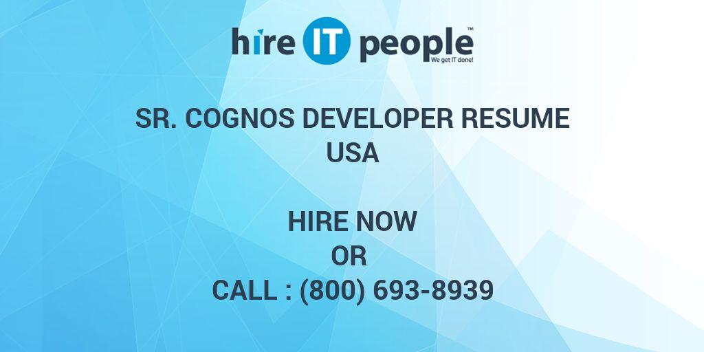 Sr. Cognos Developer Resume - Hire IT People - We get IT done