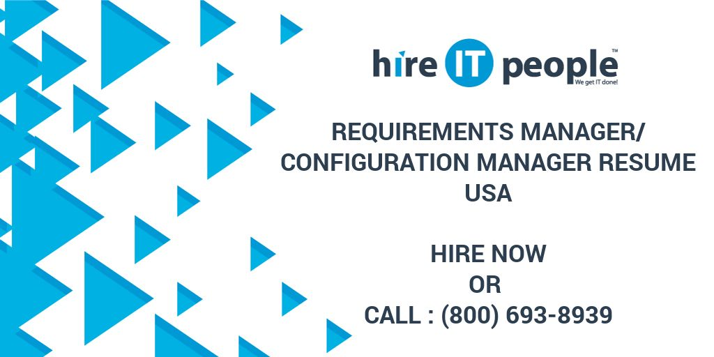 Requirements Manager/Configuration Manager Resume - Hire IT People ...