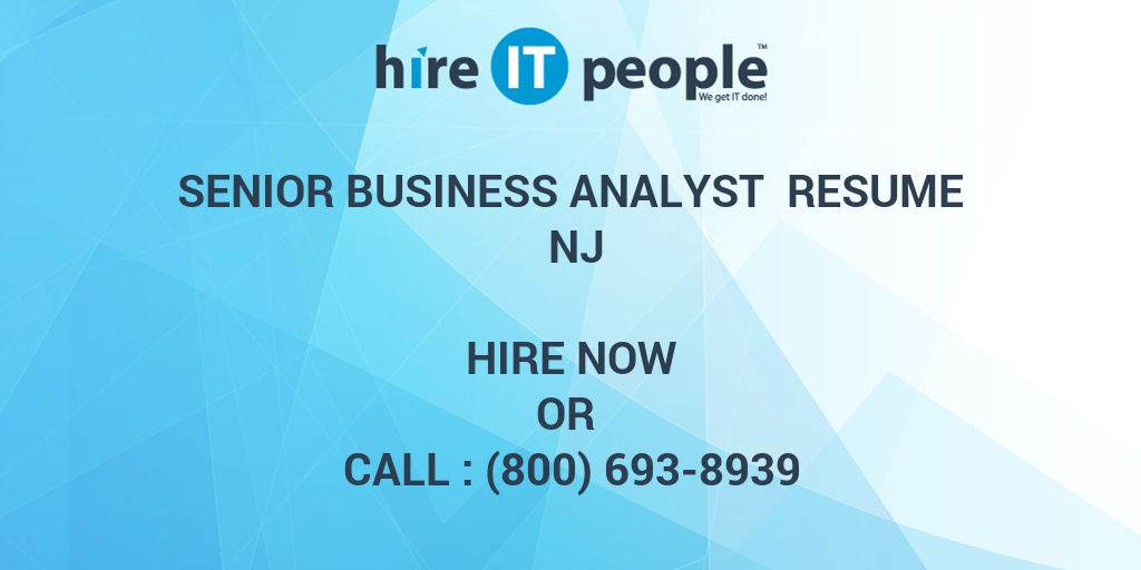 Senior Business Analyst Resume NJ - Hire IT People - We get IT done