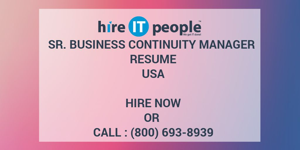 Sr. Business Continuity Manager Resume - Hire It People - We Get