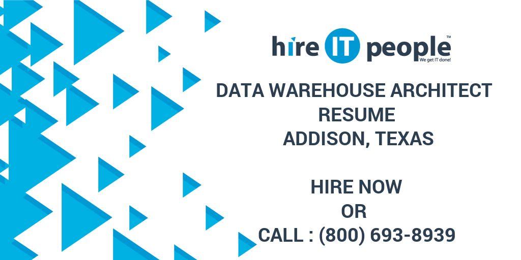 Data Warehouse Architect Resume Addison, Texas - Hire IT People - We ...