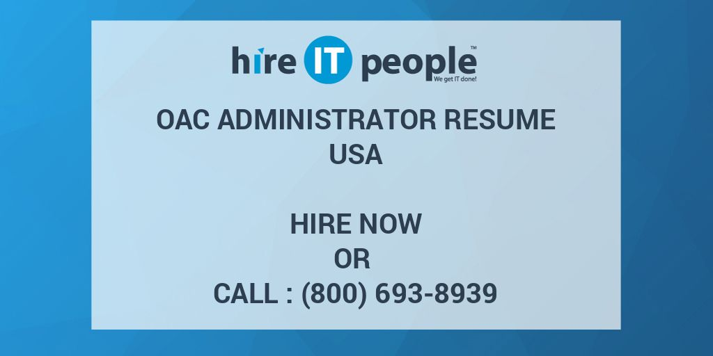 Oac Administrator Resume Hire It People We Get It Done