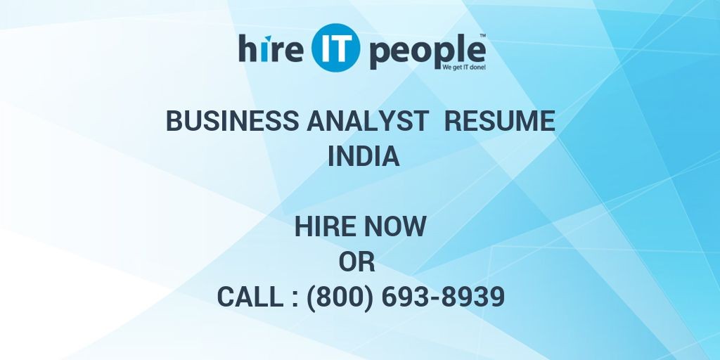 Business Analyst Resume India - Hire IT People - We get IT done