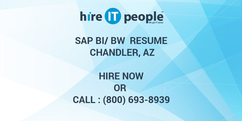 sap bi bw resume chandler az hire it people we get it done